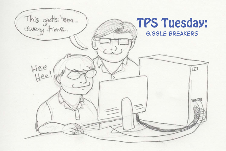 TPS Tues: Giggle Breakers