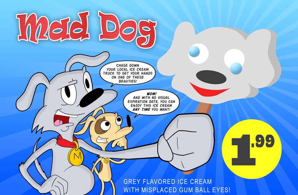 Mad Dog Ice Cream Time!