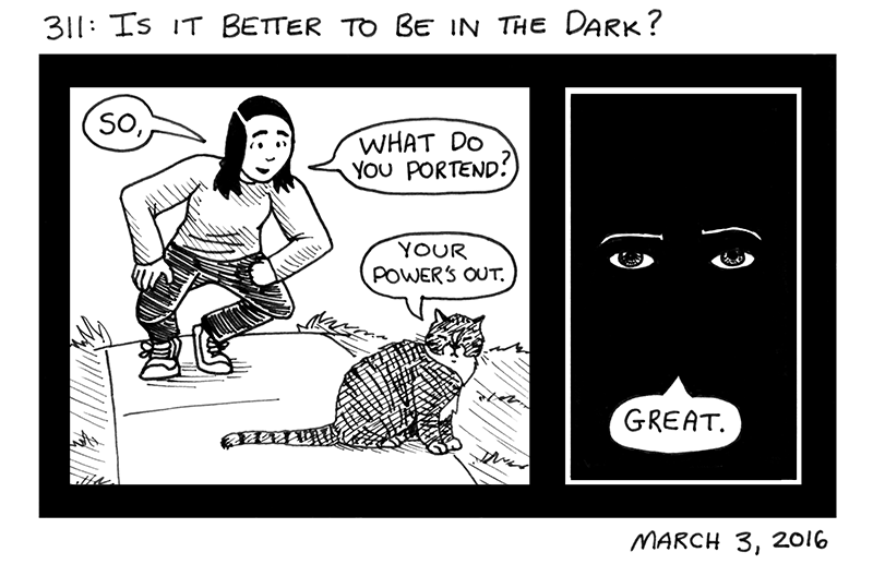Is It Better To Be In The Dark?