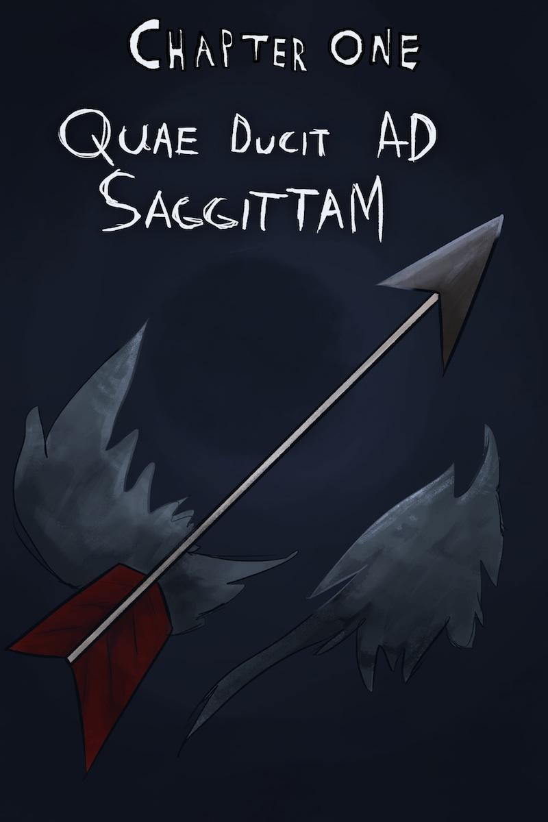 Chapter One: Quae Ducit Ad Sagittam