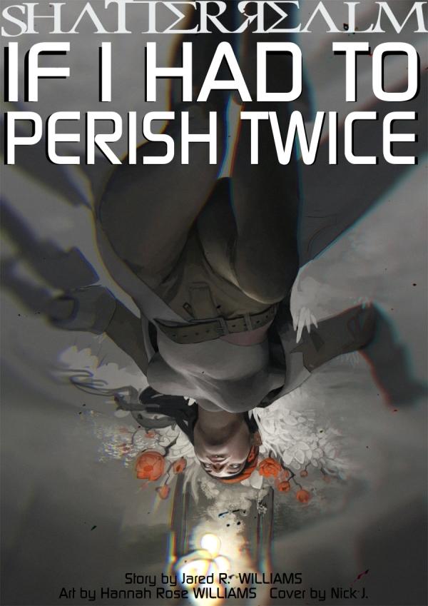 [If I Had to Perish Twice]