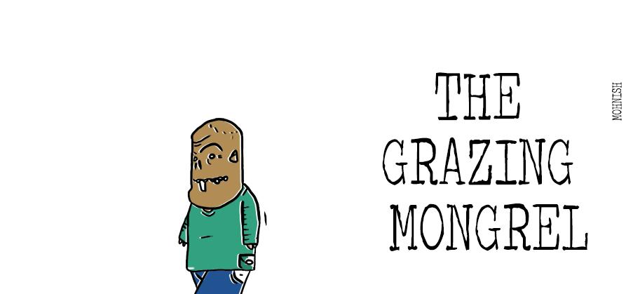 The Grazing Mongrel 102