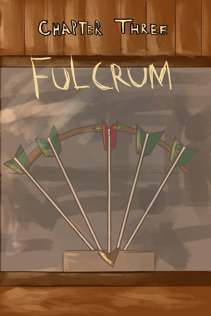 Chapter Three: Fulcrum