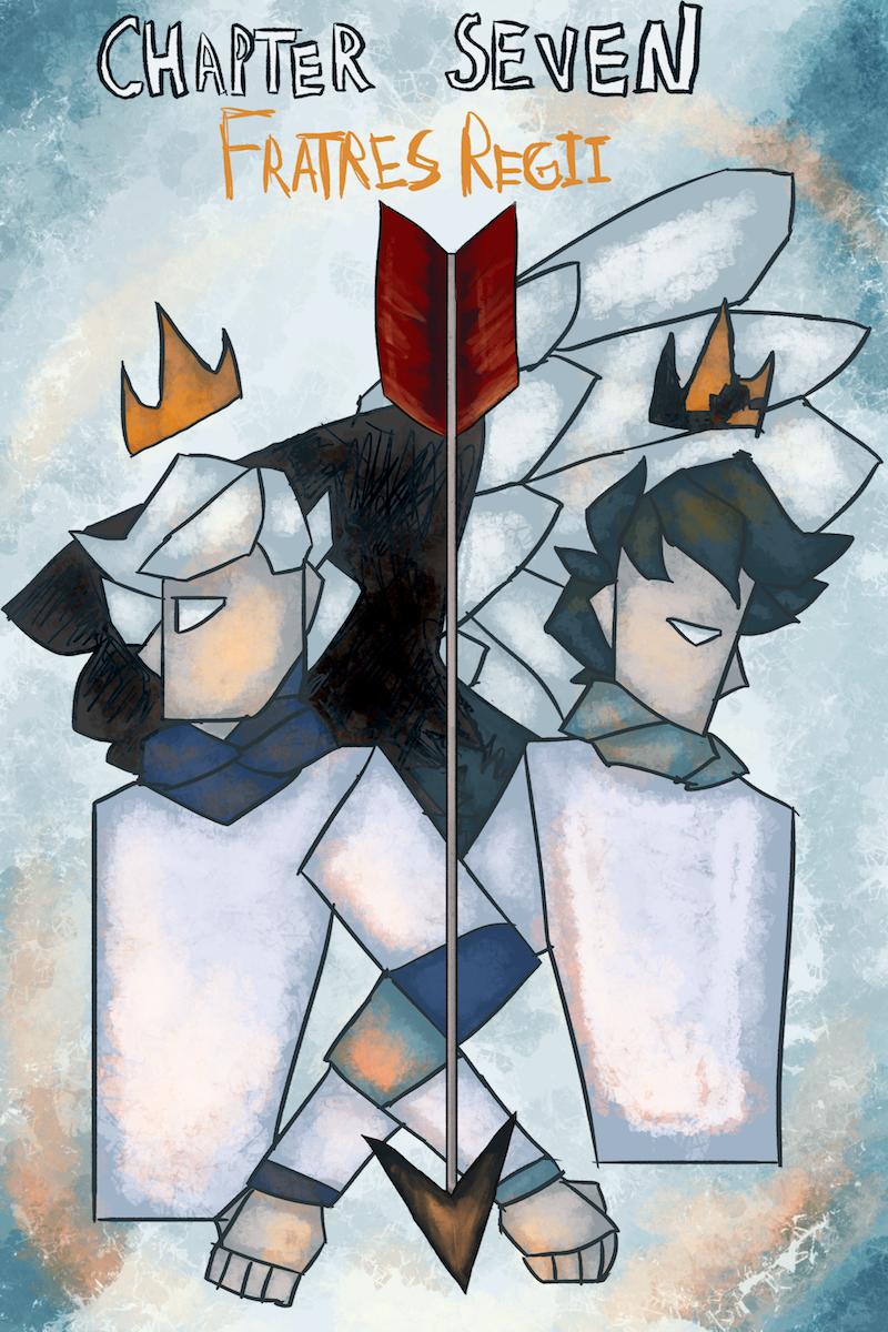 Chapter Seven: Fratres Regii