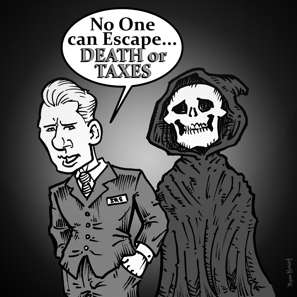 No One can Escape ... Death or Taxes