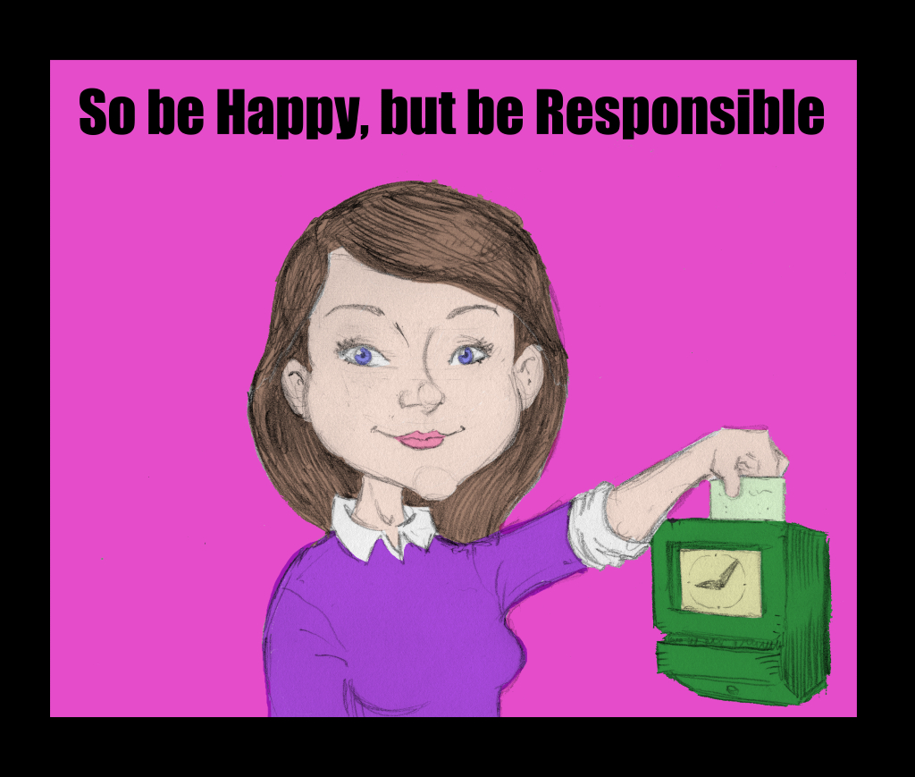 So be Happy, but be Responsible