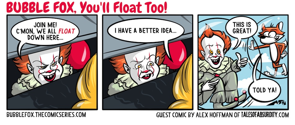 YOU'LL FLOAT TOO!!!  A BUBBLE FOX GUEST COMIC BY ALEX HOFFMA!!!