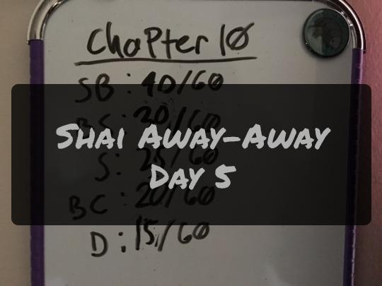 Shai Away-Away Day 5