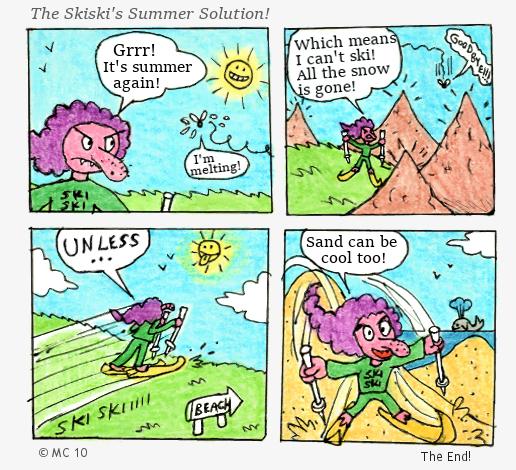 The Skiski's Summer Solution