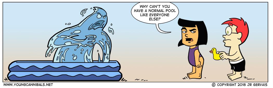 Poolside July: Part 8: Liquid Monster