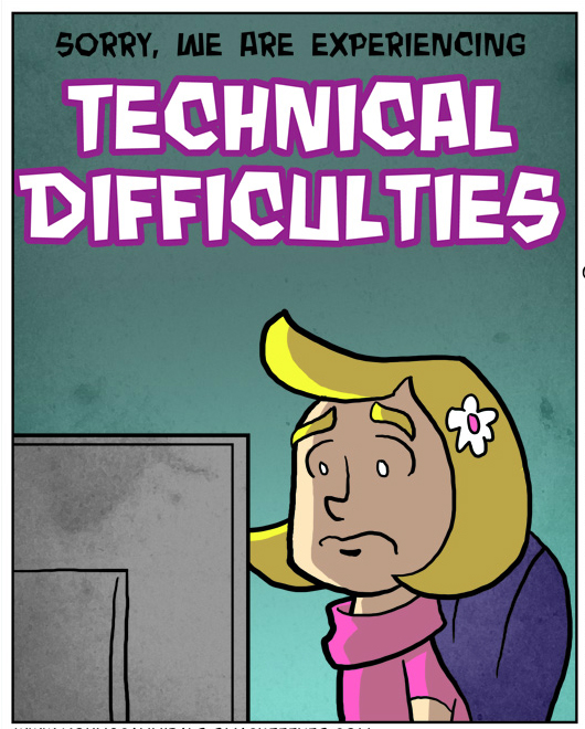 Technical Difficulties Revisited