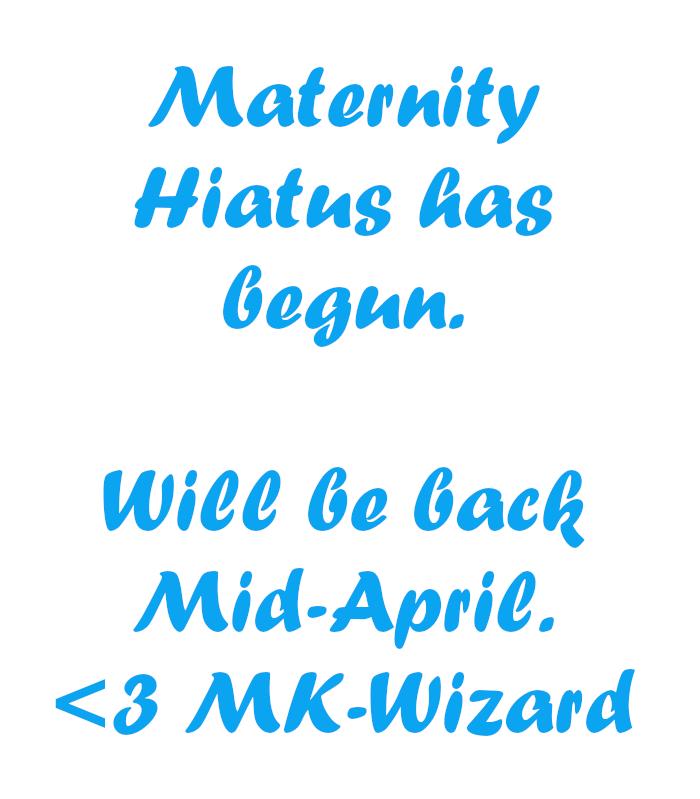 Maternity Hiatus Notice