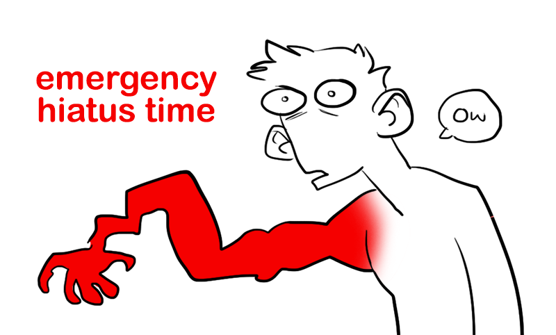 Emergency Hiatus!