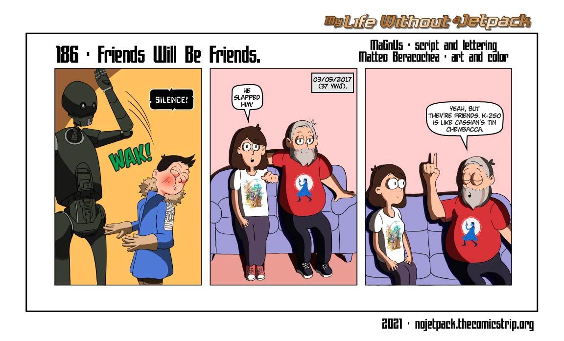 186 - Friends Will Be Friends.