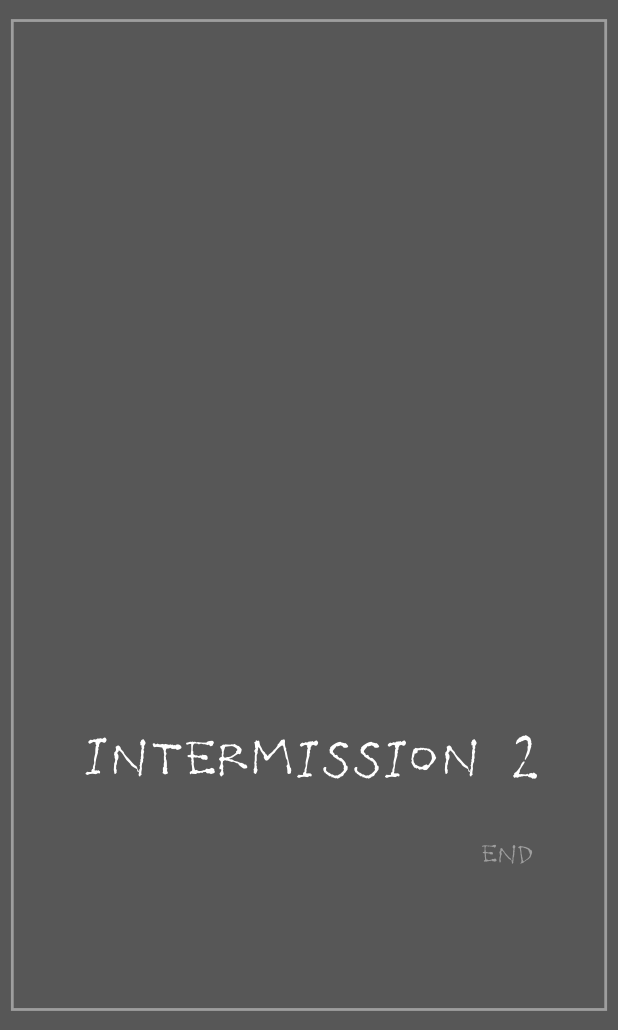 Intermission End