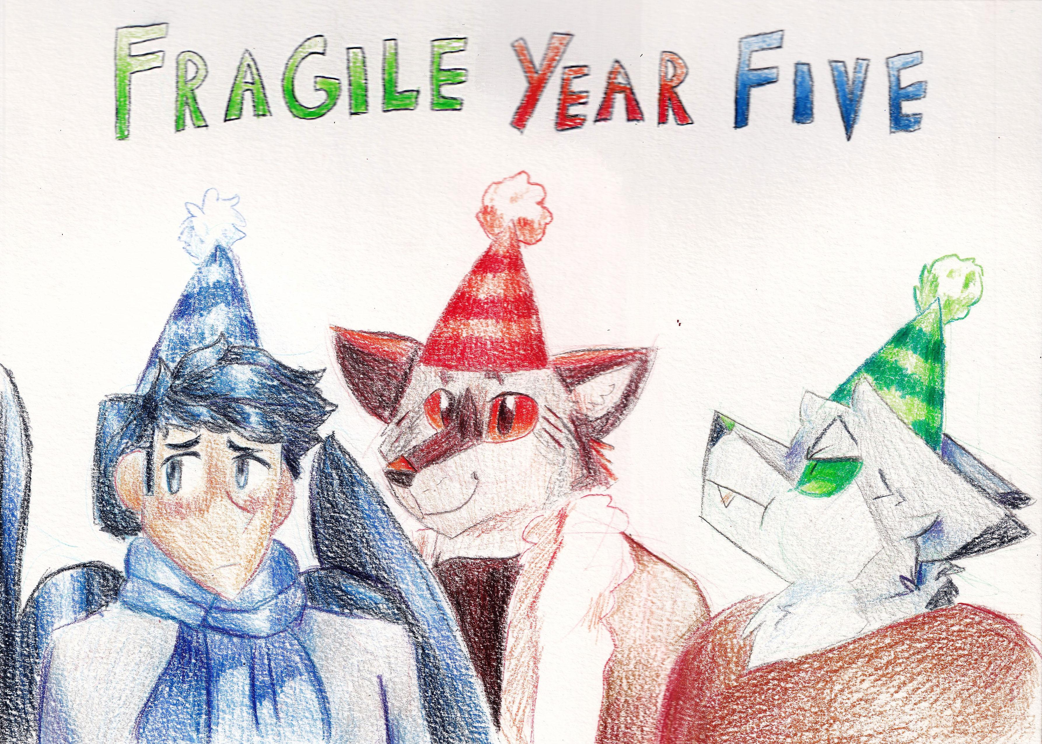 Fragile Year 5!