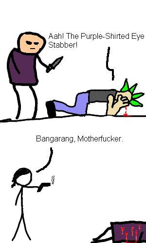Bangarang, Eye Stabber