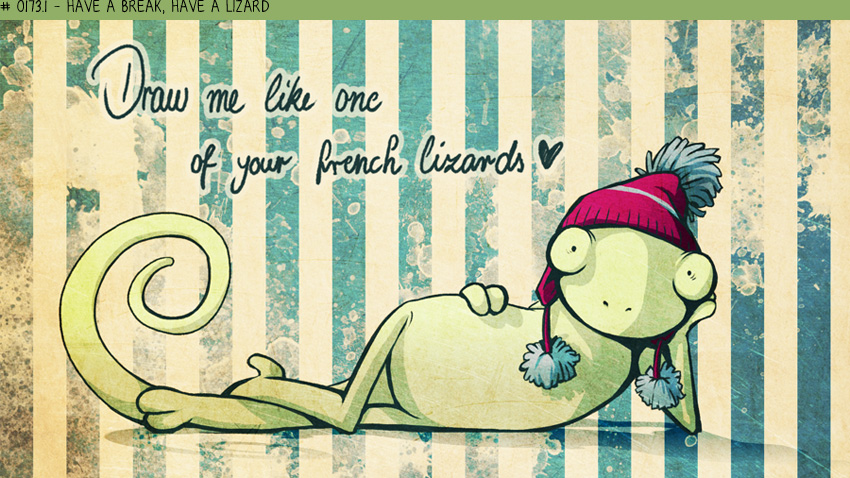 Have a break, have a lizard