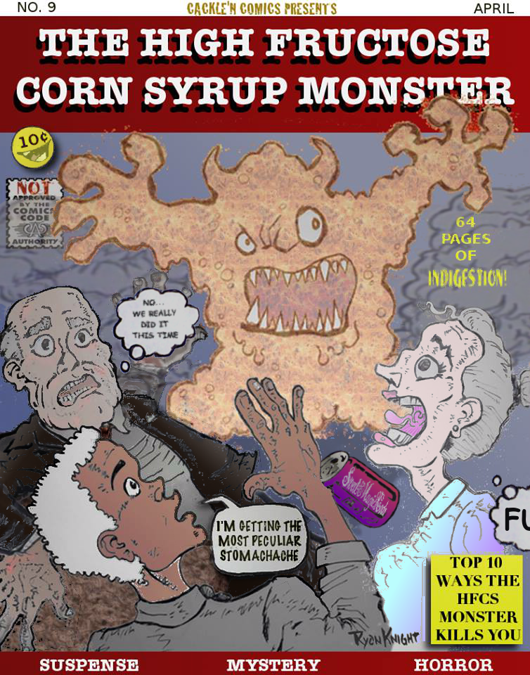 Cackle'N Comics 9: The High Fructose Corn Syrup Monster