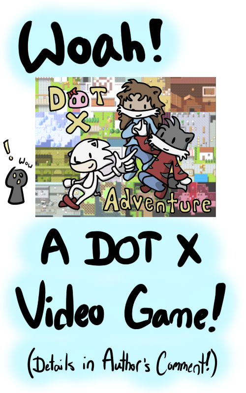 Dot X Adventure NOW AVAILABLE!
