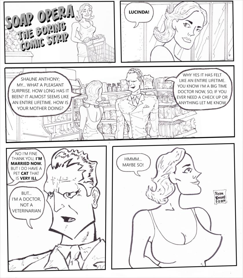 SOAP OPERA: THE BORING COMIC STRIP (7-2-2014)