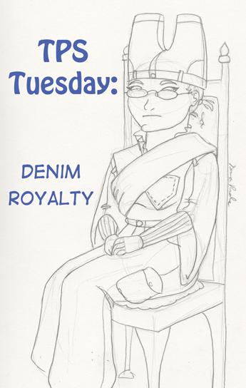 TPS Tues: Denim Royalty
