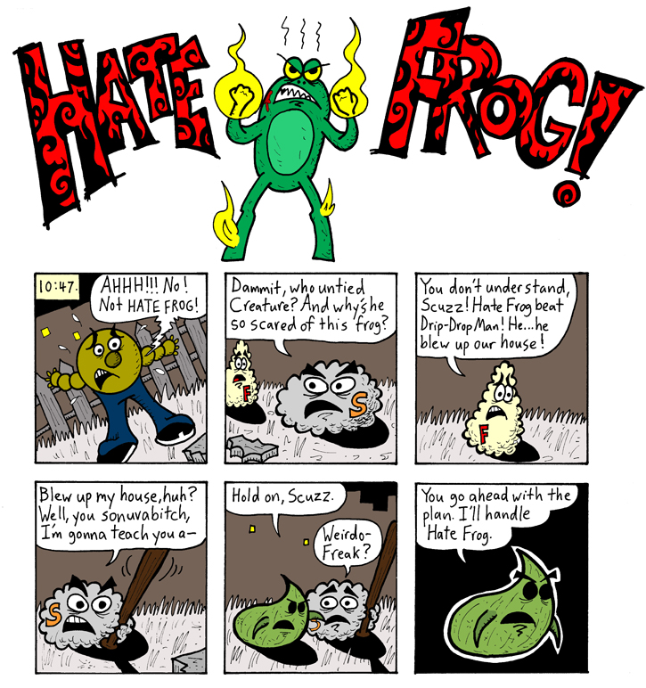 Who Will Stand Against . . . HATE FROG?