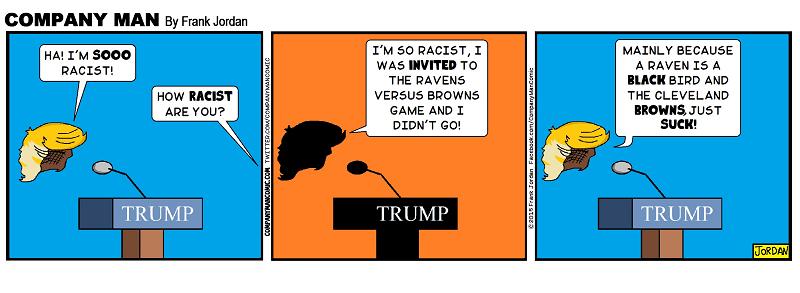 He is soooo #racist! 10/12/15